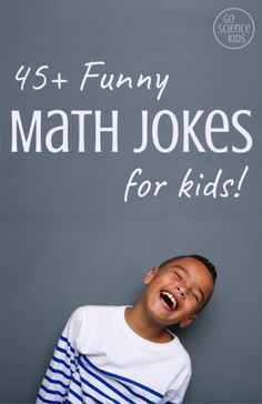 45+ funny and kid-friendly math jokes that are perfect for primary / elementary school aged kids – read a few before dinner, print them out and pop one in their lunchbox each day, or use them as an icebreaker at the start of a math lesson. Jokes like these are a great way to help kids have fun with maths, and help cement some basic math concepts in a humorous way.  #mathjokes #jokesforkids #funmath #mathfun #funnyjokes #learnathome #mathpuns Funny Math Jokes, Math Puns, Science Jokes, Cool Science Experiments, Math Humor, Funny Puns, Math Activities For Kids, Math For Kids, Science For Kids