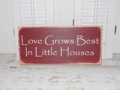 Love Grows Best In Little Houses Sign Primitive Rustic Country Home Decor Signs…