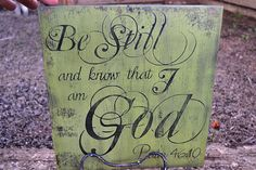 Be Still and Know That I Am God  Psalm 4610  by DollickDesigns, $29.99