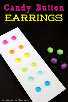 DIY Candy Button Dot Earrings! Use melty-beads, or whatever they're called. I had never thought of that!