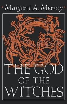 The God of the Witches (Galaxy Books) Margaret Alice Murray