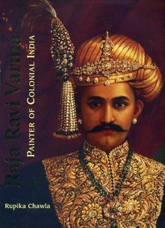Raja Ravi Varma Painter of Colonial India [Rupika Chawla] . An account of painter Ravi Varmas traditional background and environment and how they related to the modernization of colonial India Ravivarma Paintings, Indian Art Paintings, Vintage India, Raja Ravi Varma, Indian Prince, Indian Traditional Paintings, Colonial India, Zardozi Embroidery, Embroidery Art