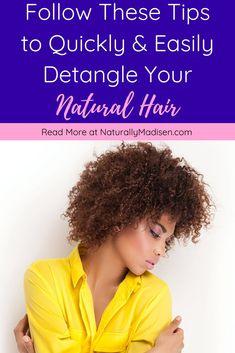 Tips to Quickly and Easily Detangle Your Natural Hair | How to detangle natural hair, Best way to detangle natural hair, Detangle natural hair before wash, Detangling natural hair, Detangling curly hair, Detangling brush for natural hair, Detangling natural hair black | #detangler #naturalhaircare #naturalhairtips #curlyhaircare #curlyhairtips Natural Hair Growth Tips, Natural Hair Regimen, How To Grow Natural Hair, Natural Haircare, Natural Hair Styles, Curly Hair Tips, Curly Hair Care, Curly Hair Styles, Detangling Brush