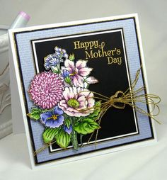 handmade Mother's Day card from Paper Bouquet by BeckyTE ... botanical flowers with delightful Copic  coloring .... luv how the black background with gold embossed sentiment makes them stand out ... great card!!