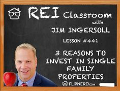 Jim Ingersoll talks to us today about a few reasons why it's smart to invest in single family properties as a real estate investor.