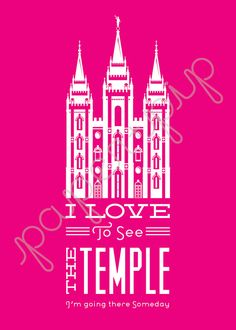 LDS Temple Print  I love to see the Temple  by PaperAndPip on Etsy, $8.00