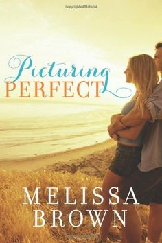 Picturing Perfect  by Melissa Brown ($5.69)