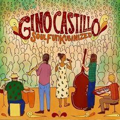 #ExpresiónLatina: Un regalo para los oídos, lo más reciente del conguero Gino Castillo, en clave de fusión funk afrocubana.
