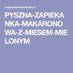 PYSZNA-ZAPIEKANKA-MAKARONOWA-Z-MIESEM-MIELONYM Marcel, Random Stuff