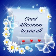 Good Afternoon 😀friends with Good Afternoon Images Hd, Cute Good Morning Images, Good Afternoon Quotes, Morning Pictures, Wonderful Images, Morning Quotes, Beautiful Pictures, Afternoon Messages, Good Morning Wallpaper
