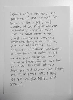 'You Make Me Brave' -Amanda Cook, fell in love with this song last night