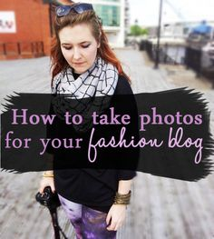 How to take photos for your fashion blog