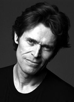 Willem Dafoe - his entire body of work.