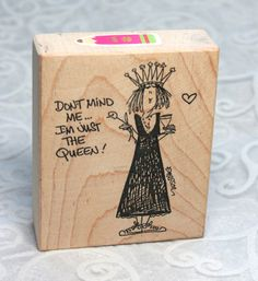 Emerson Quillon Rubber Stamp, Just the Queen stamp EM7132G, Humorous Phrase stamp, Wood Mounted, Funny Saying Stamp, Emerson Stamp, Queen by MyCreativePossession on Etsy