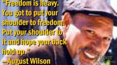 AUGUST WILSON QUOTES image quotes at hippoquotes.com
