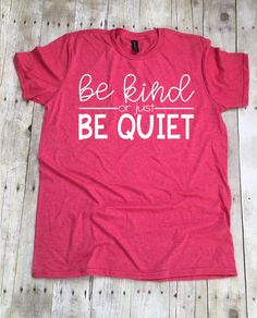 ~~Be Kind Or Just Be Quiet~~This design is done on a soft style regular unisex fit t-shirt. Crew Neck and V-Neck styles are available. You can choose your shirt color from the drop down menu. The design is white. Teacher Valentine, Valentines Day Shirts, Teacher Gifts, Teacher Clothes, Teacher Bags, Teaching Shirts, Teaching Outfits, Preschool Shirts, Staff Appreciation Gifts