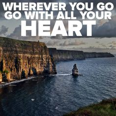Are you planning a Trip to Latin America? Europe? Asia? Wherever you go, go with all your heart! #TravelQuote #QuoteOfTheDay