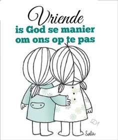Vriende is God se manier om ons op te pas Favorite Quotes, Best Quotes, Funny Quotes, Encouragement Quotes, Wisdom Quotes, Strong Quotes, Positive Quotes, Inspirational Qoutes, Motivational