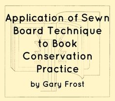 Application of Sewn Board Technique to Book Conservation Practice by Gary Frost Bookbinding Tools, Bookbinding Tutorial, Photo Repair, Book Repair, Making Books, Book Holders, Online Poker, Poker Chips, Handmade Books
