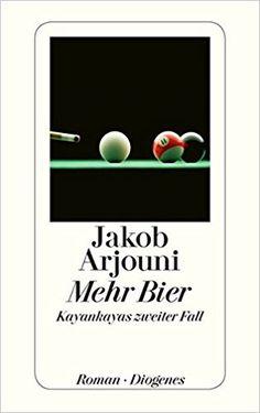 Mehr Bier: Kayankayas zweiter Fall (detebe): Amazon.de: Jakob Arjouni: Bücher