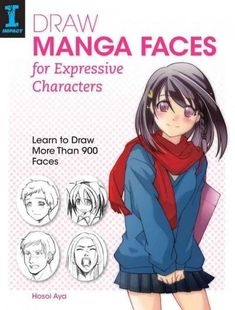 Draw Manga Faces for Expressive Characters : Learn to Draw More Than 900 Faces writen by Hosoi Aya: Learn to draw the most expressive manga faces ever! Sure, drawing faces is one of the most challenging aspects of manga. But Draw Manga Fa