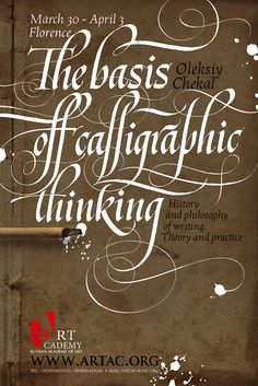 Florence | March 30 to April 3 | 2015 Oleksiy Chekal. The bases of calligraphic thinking. History and philosophy of writing. Theory and practice. www.artac.org/courses-workshops/calligraphy/ www.panic.com.ua/download/CalligraphicPlanItaly_IT.pdf