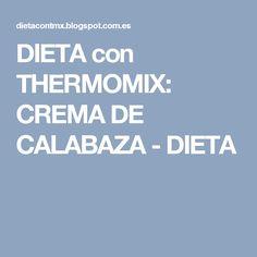 DIETA con THERMOMIX: CREMA DE CALABAZA - DIETA