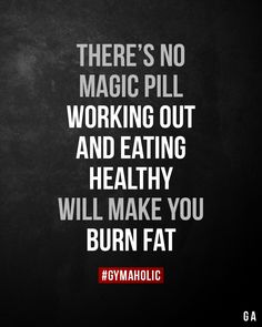 There's no magic pill. Working out and eating healthy will make you burn fat. - There's no magic pill. Working out and eating healthy will make you burn fat. Diet Motivation Quotes, Fitness Quotes, Weight Loss Motivation, Bodybuilding Motivation Quotes, Workout Quotes, Health Quotes, Fitness Goals, Weight Loss Program, Easy Weight Loss