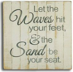 "Square off white beach house sign with colored simple quote """"Let the waves hit your feet, & the sand be your seat"""". These signs are made from rough slats pieced together to form the top of the box. Beach House Signs, Home Signs, Beach House Decor, Home Decor, Beach Signs Wooden, Les Hamptons, White Beach Houses, Ideas Vintage, Beach Cottage Style"