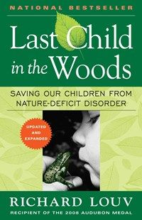 Who: author Richard Louv What: Last Child in the Woods, Saving Our Children from Nature-Deficit Disorder Reading Lists, Book Lists, Attention Disorder, Books To Read, My Books, Last Child, Out Of Touch, This Is A Book, Child Development