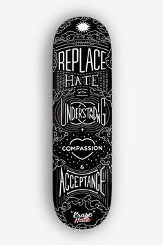 Erase Hate / Skate Deck by Raksa Yin
