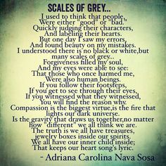 Scales of Grey by Adriana Nava. Beautiful poem about forgiveness. Follow her on Instagram: @writingisimmortality. Or Twitter: writingimmortal   #poetry#poetryislove#poems#poem#quotes#forgiveness#AdrianaNava#creativewriting#writing#writer#writers#originalcreation#word#words#wordsporn#books#poetryaddiction#poemoftheday#letters#loveletter#poetrycommunity#communityofwriters#addictedtopoetry#creativity#art#talent