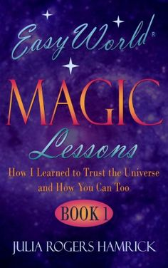 Easy World Magic Lessons: How I Learned to Trust the Univ...