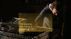 RA Sessions: Nils Frahm - All Melody / #2 | Resident Advisor