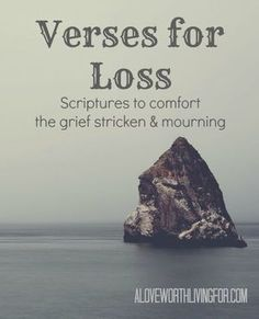 Verses for Loss: Scripture to Comfort the Grief Stricken & Mourning by A Love Worth Living For. The Bible speaks about loss. God has a message for those who mourn. Loss Of Loved One, Grief Loss, Loss Quotes, Quotes About Loss, After Life, Word Of God, Gods Love, Homemaking, Healing
