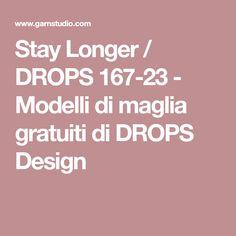 Stay Longer / DROPS 167-23 - Modelli di maglia gratuiti di DROPS Design