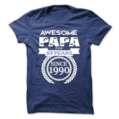 Awesome Papa for 25 years since 1990 T-Shirts, Hoodies, Sweatshirts, Tee Shirts (19$ ==► Shopping Now!)