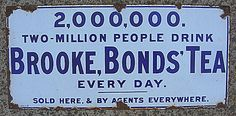 "Brooke Bond Tea agents' tin advertising sign ... ""2,000,000 milllion people drink Brooke Bonds' Tea every day .... Sold here, & by agents everywhere"", c. early-mid 20th century, porcelain enamel on metal"