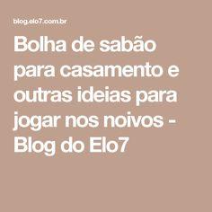 Bolha de sabão para casamento e outras ideias para jogar nos noivos - Blog do Elo7