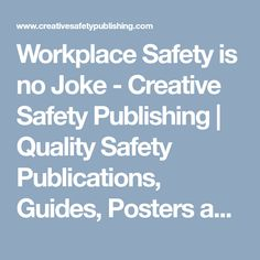 Workplace Safety is no Joke – Creative Safety Publishing Workplace Safety, Infographics, Jokes, Posters, Creative, Infographic, Husky Jokes, Office Safety, Memes