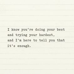 You are doing your best. Be proud of yourself. #beautifulthoughts #dailyinspiration #inspiration