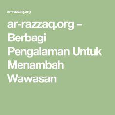 ar-razzaq.org – Berbagi Pengalaman Untuk Menambah Wawasan