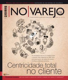 """Edição 03 - """"Centricidade total no Cliente"""" As estratégias de foco no cliente foram o assunto mais debatidos no NRF 2009, principal evento de varejo no mundo."""