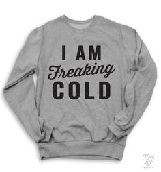 This sweatshirt that says it for you ($48.95). | 17 Adorable Sweatshirts For People Who Are Always Freezing