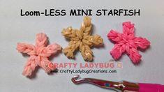 Rainbow Loom-LESS MINI STARFISH EASY Charm Tutorials by Crafty Ladybug/H...