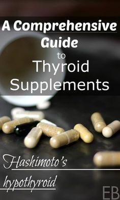 A Comprehensive Guide to Thyroid Supplements {Hashimoto's/hypothyroid}