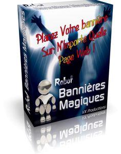 Robot Bannières Magiques - Vos Propres Bannières Sur N'importe Quel Site Gratuitement !