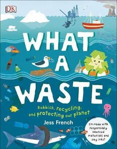 """Read """"What A Waste Rubbish, Recycling, and Protecting our Planet"""" by Jess French available from Rakuten Kobo. Everything you need to know about what we're doing to our environment, good and bad, from pollution and litter to renewa. Water Pollution, Shocking Facts, Thing 1, Our Environment, Our Planet, Planet Earth, Planet Ocean, Planet For Kids, Stories For Kids"""