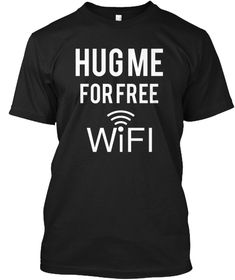 Hug Me For Free Wifi Limited Edition - HUGME FOR FREE WIFI Products from SURAMA FASHION | Teespring