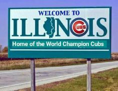 Illinois-Home of the World Champion Chicago Cubs- Illinois State, Southern Illinois, Glasgow, Detroit, Cubs Win, The Blues Brothers, Town Names, Go Cubs Go, Cubs Baseball